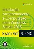 Exam Ref 70-740. Instalação, Armazenamento