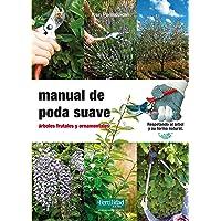 Manual de poda suave: árboles frutales y ornamentales: