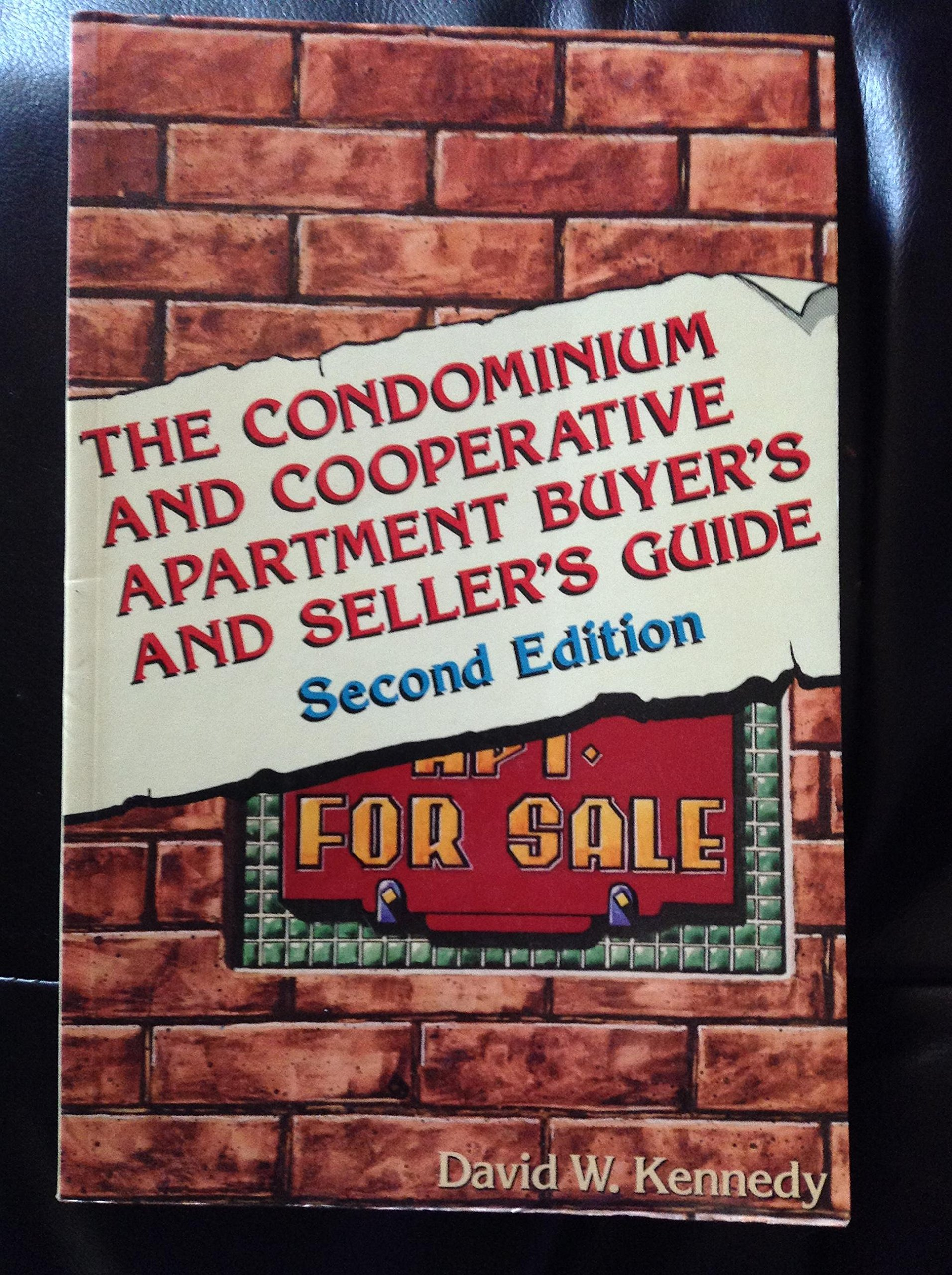 The Condominium and Cooperative Apartment Buyer's and Sellers Guide