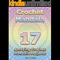 Crochet Mandala: 17 Amazing Crochet Mandala Projects (English Edition)