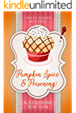 Pumpkin Spice and Poisoning (Sweet Baked Mystery Book 4)