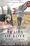 Trails of Love (Love in Bloom: The Bradens and Montgomerys (Pleasant Hill - Oak Falls) Book 3)