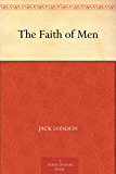 The Faith of Men (English Edition)