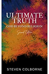 Ultimate Truth: God Beyond Religion Kindle Edition