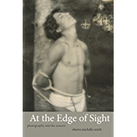 At the Edge of Sight: Photography and the Unseen book cover