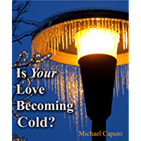 Is Your Love Becoming Cold?: Nine Powerful Steps That Will Reignite Your Christian Love (English Edition)