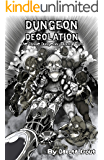 Dungeon Desolation (The Divine Dungeon Book 4)