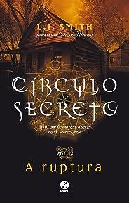 A ruptura - Círculo secreto - vol. 4