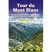 Tour du Mont Blanc: Includes 50 Large-Scale Walking Maps & Guides to 12 Towns and Villages - Planning, Places to Stay, Places to Eat