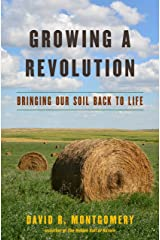 Growing a Revolution: Bringing Our Soil Back to Life Kindle Edition