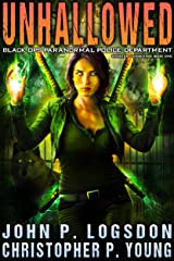 Unhallowed (Black Ops Paranormal Police Department Book 1) Kindle Edition