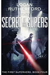 The Secret of the Supers (The First Superhero Book 4) Kindle Edition