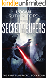 The Secret of the Supers (The First Superhero Book 4)