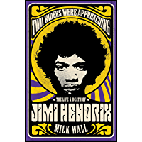 Two Riders Were Approaching: The Life & Death of Jimi Hendrix (English Edition)