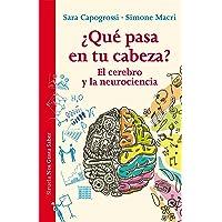 ¿Qué pasa en tu cabeza?: El cerebro y la neurociencia: 15 (Las Tres Edades / Nos Gusta Saber)