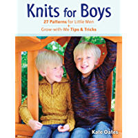 Knits for Boys: 27 Patterns for Little Men + Grow-with-Me Tips & Tricks book cover