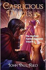 Capricious Deities (The Medford Family Chronicles Book 2) Kindle Edition