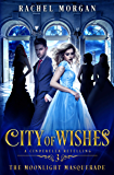 City of Wishes 3: The Moonlight Masquerade