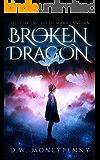 Broken Dragon (The Chronicles of Mara Lantern, Book 3)