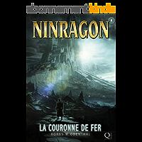 NINRAGON 04: La Couronne de Fer (NINRAGON – La Série t. 4)