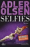 Selfies: Der siebte Fall für das Sonderdezernat Q in Kopenhagen Thriller (Carl Mørck, Band 7)