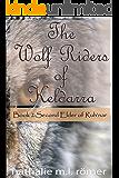 The Wolf Riders of Keldarra: Book 2: Second Elder of Ruh'nar