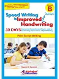 Speed Writing In Improved Handwriting - Print writing - Book B (For Age 9+ Years) - Handwriting improvement practice book