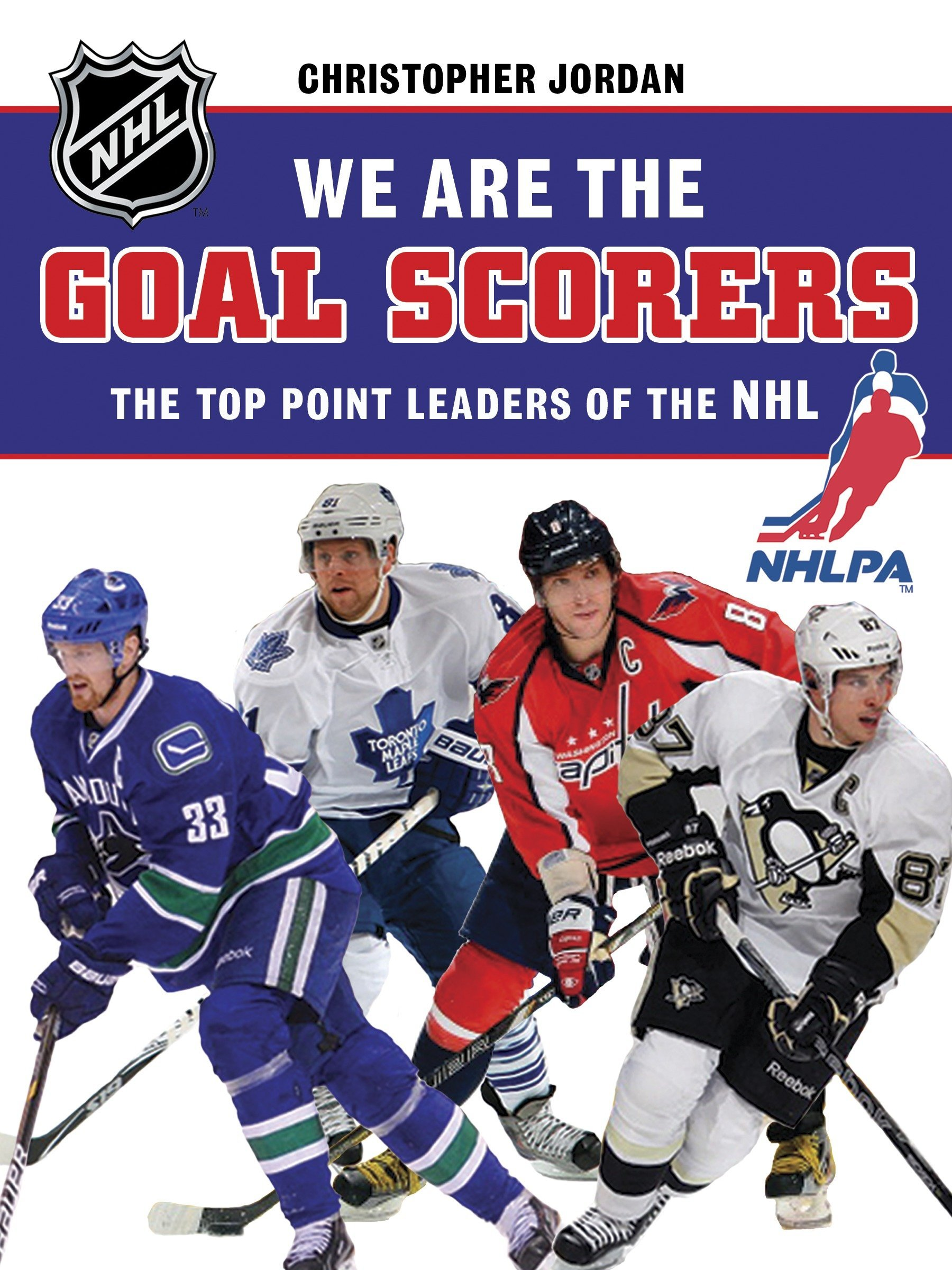 We Are the Goal Scorers: THE TOP POINT LEADERS OF THE NHL (NHLPA/NHL We Are the Players Series)