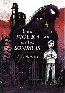 Una figura en las sombras (Los casos de Lewis Barnavelt 2) (Spanish Edition