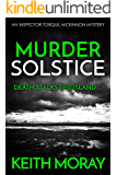 Murder Solstice: Death stalks the island ... (Inspector Torquil McKinnon Book 3)