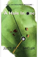 A Hole In One: A Glass Dolphin Mystery Kindle Edition
