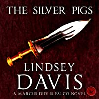 The Silver Pigs: Marcus Didius Falco, Book 1