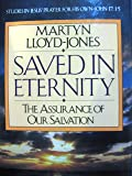 Saved in Eternity: The Assurance of Our Salvation (Studies in Jesus' prayer for His own, John 17)