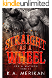 Straight as a Wheel - Smoke Valley MC (M/M biker romance) (Sex & Mayhem Book 11)