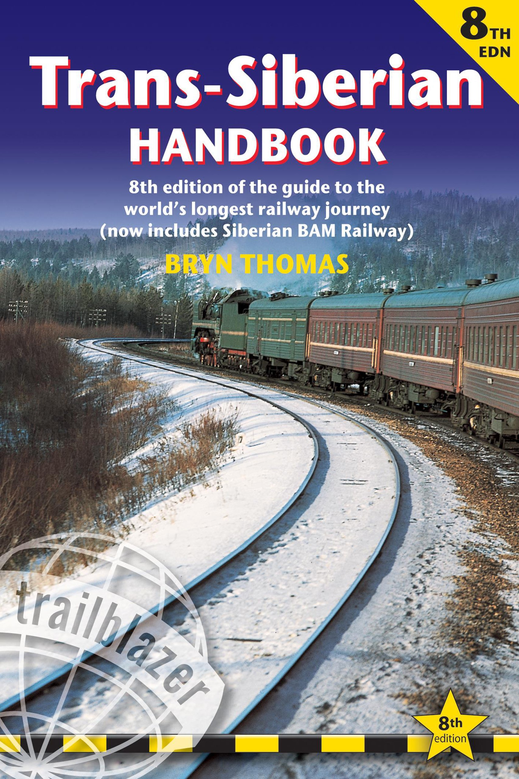 Trans-Siberian Handbook: Trans-Siberian, Trans-Mongolian, Trans-Manchurian and Siberian Bam Routes (Includes Guides to 25 Cities) (Trailblazer Guides)