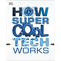How Super Cool Tech Works (English Edition)