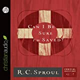 Can I Be Sure I'm Saved?: Crucial Questions Series, Book 7