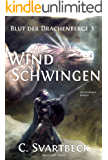 Windschwingen: Blut der Drachenberge 3 (Spiegelmagie 6)
