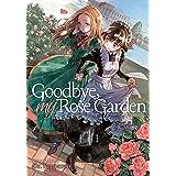 Goodbye, My Rose Garden Vol. 1 (Goodbye, My Rose Garden, 1)