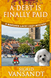 A Debt Is Finally Paid: A Marsden-Lacey Cozy Mystery