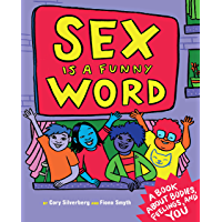 Sex is a Funny Word: A Book about Bodies, Feelings, and YOU (English Edition)