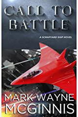 Call To Battle (Scrapyard Ship Series Book 7) Kindle Edition