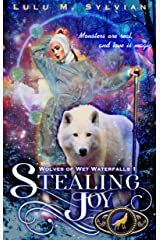 Stealing Joy (Wolves of Wet Waterfalls Book 1) Kindle Edition