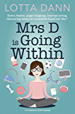 Mrs D is Going Within: How a frantic, sugar-binging, internet-addicted, recovering-alcoholic housewife found her Zen