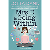 Mrs D is Going Within: How a frantic, sugar-binging, internet-addicted, recovering-alcoholic housewife found her Zen…