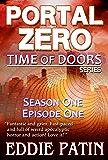 Portal Zero - Time of Doors Season 1 Episode 1 (Book 1): Post Apocalypse EMP Survival - Dark Scifi Horror (Time of Doors Serial EMP Dark Fantasy Apocalyptic Book Series)