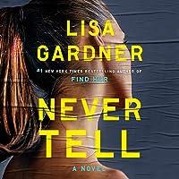 Never Tell: A D.D. Warren and Flora Dane Novel, Book 10
