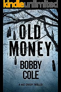Old Money A Jake Crosby Thriller Book 3