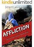 Affliction: Book 1 of the Gripping Post-Apocalyptic Survival Series (After Days)