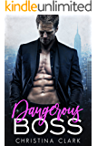 Dangerous Boss: Stand Alone Alpha Billionaire Romance Novel